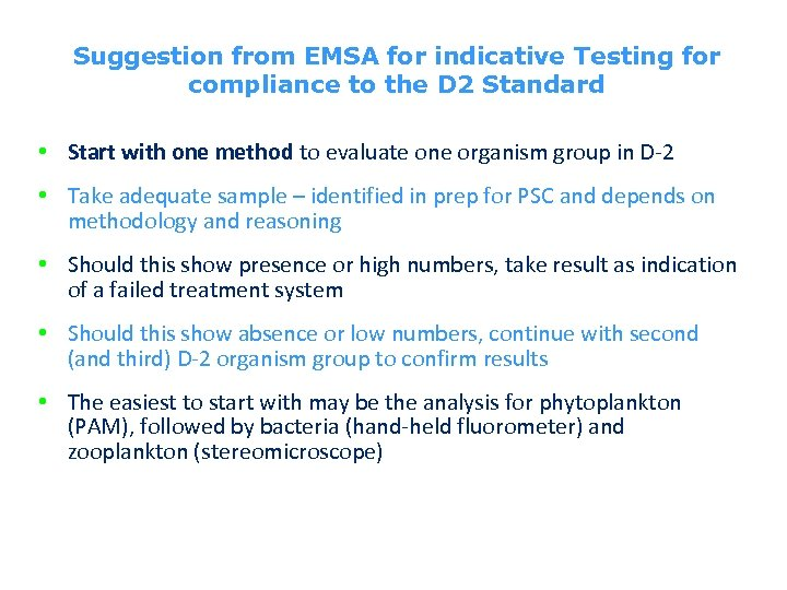Suggestion from EMSA for indicative Testing for compliance to the D 2 Standard •