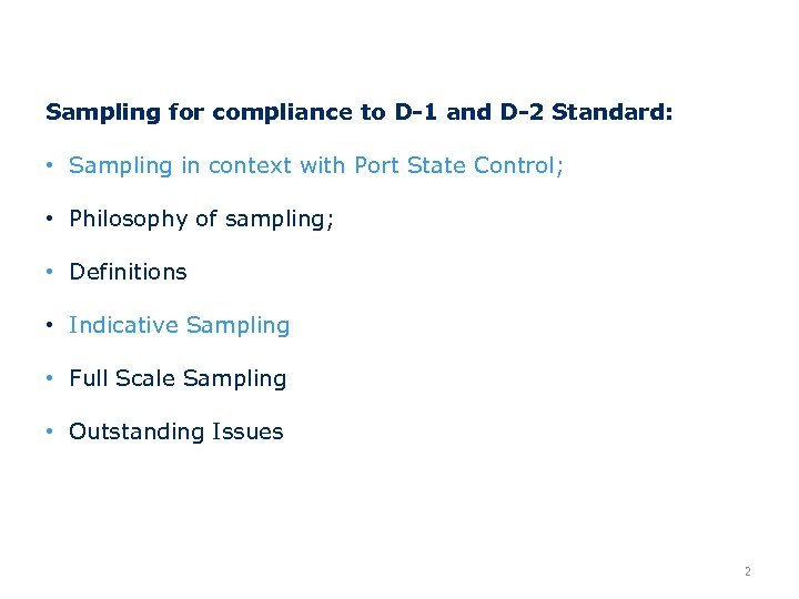 Sampling for compliance to D-1 and D-2 Standard: • Sampling in context with Port