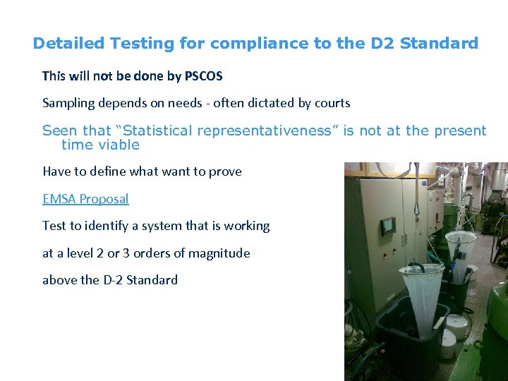 Detailed Testing for compliance to the D 2 Standard This will not be done
