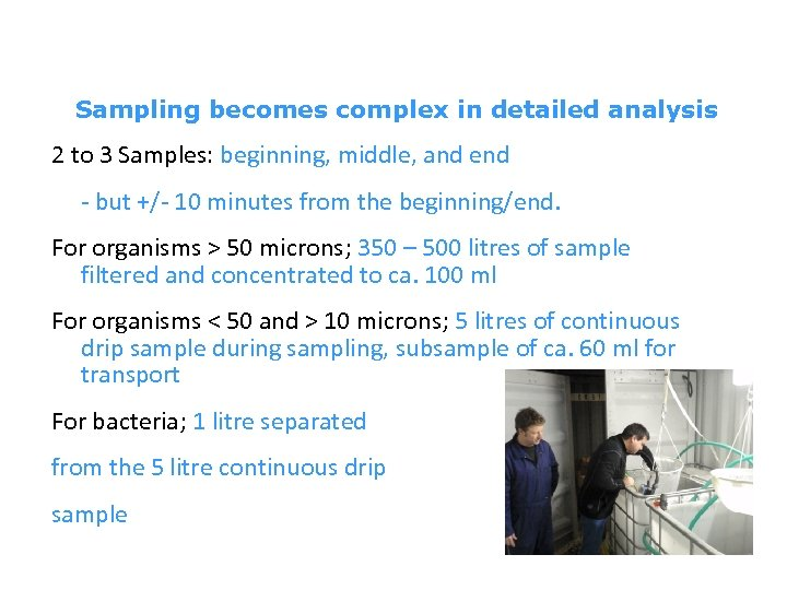 Sampling becomes complex in detailed analysis 2 to 3 Samples: beginning, middle, and end