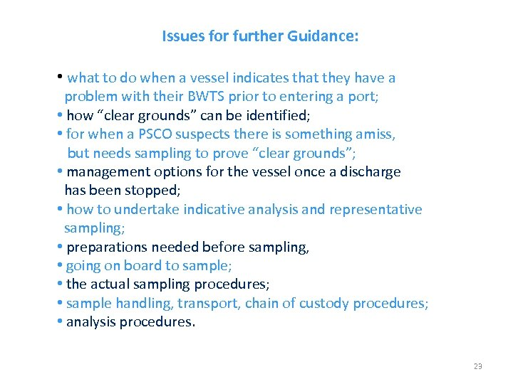 Issues for further Guidance: • what to do when a vessel indicates that they