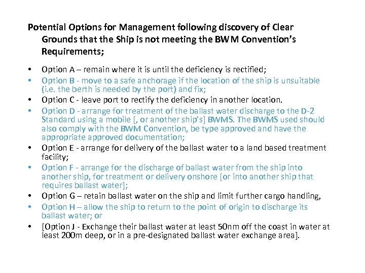 Potential Options for Management following discovery of Clear Grounds that the Ship is not