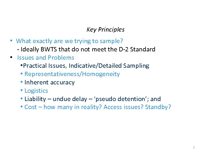 Key Principles • What exactly are we trying to sample? - Ideally BWTS that