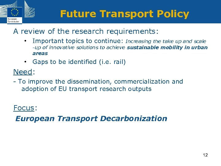 Future Transport Policy A review of the research requirements: • Important topics to continue: