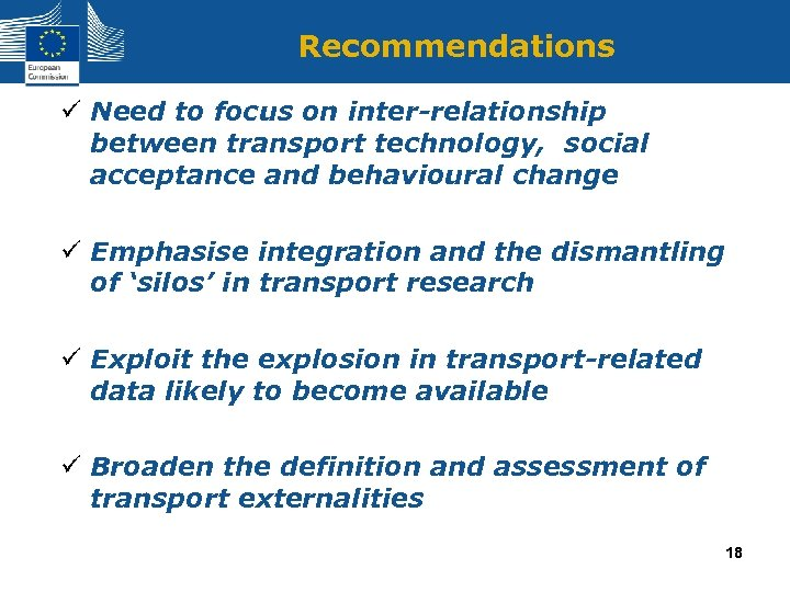Recommendations ü Need to focus on inter-relationship between transport technology, social acceptance and behavioural