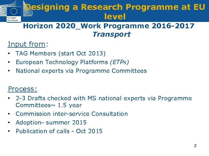 Designing a Research Programme at EU level Horizon 2020_Work Programme 2016 -2017 Transport Input
