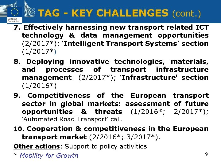 TAG - KEY CHALLENGES (cont. ) 7. Effectively harnessing new transport related ICT technology