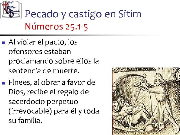 Pecado y castigo en Sitim Números 25. 1 -5 n n Al violar el