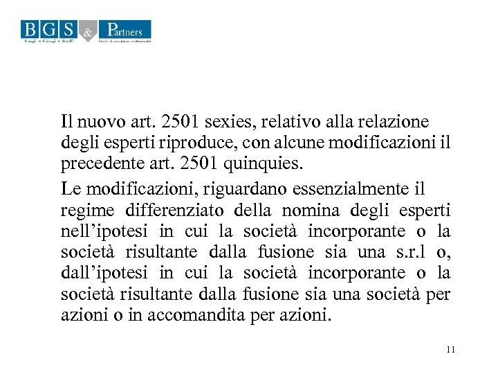 Il nuovo art. 2501 sexies, relativo alla relazione degli esperti riproduce, con alcune modificazioni