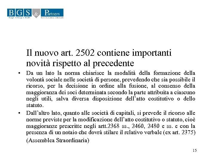 Il nuovo art. 2502 contiene importanti novità rispetto al precedente • Da un lato