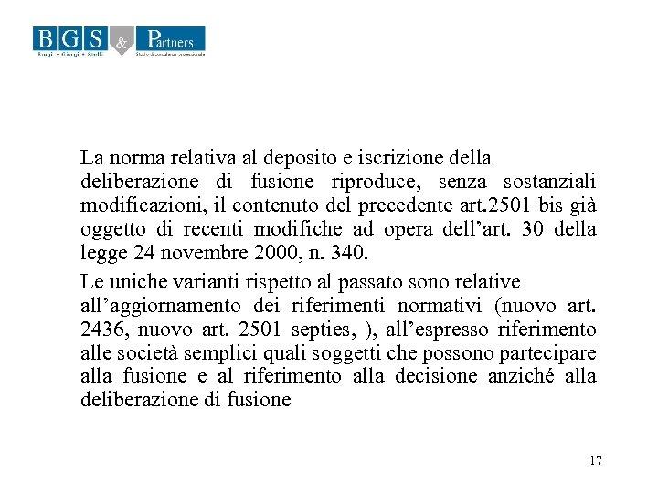 La norma relativa al deposito e iscrizione della deliberazione di fusione riproduce, senza sostanziali