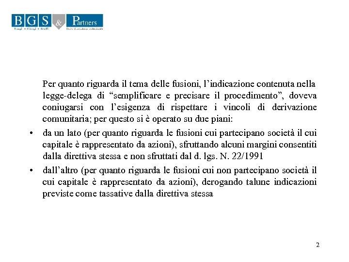 """Per quanto riguarda il tema delle fusioni, l'indicazione contenuta nella legge-delega di """"semplificare e"""