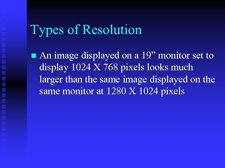 """Types of Resolution n An image displayed on a 19"""" monitor set to display"""