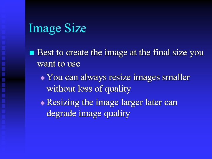 Image Size n Best to create the image at the final size you want
