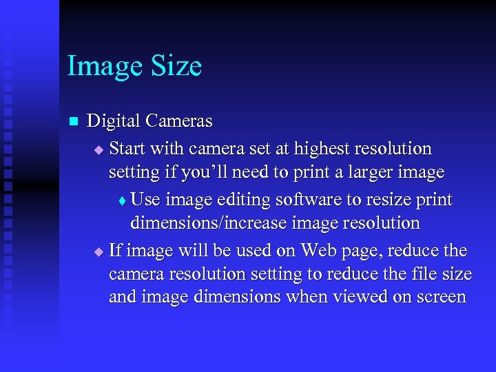 Image Size n Digital Cameras u Start with camera set at highest resolution setting