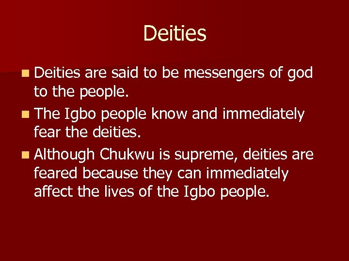 Deities n Deities are said to be messengers of god to the people. n