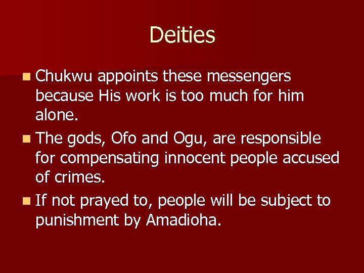 Deities n Chukwu appoints these messengers because His work is too much for him