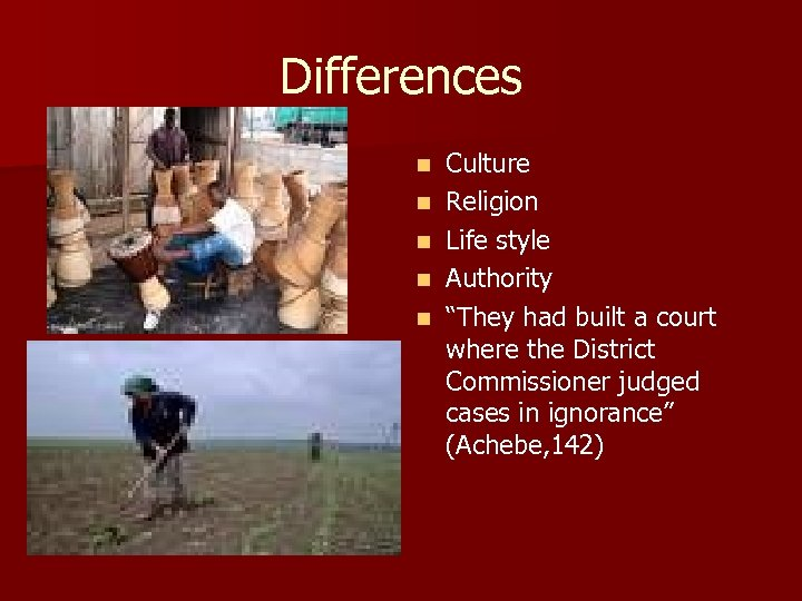 """Differences n n n Culture Religion Life style Authority """"They had built a court"""