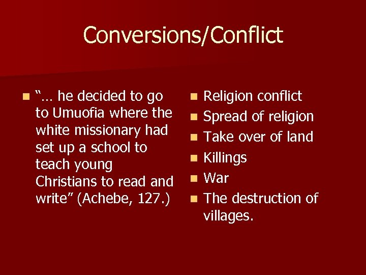 """Conversions/Conflict n """"… he decided to go to Umuofia where the white missionary had"""