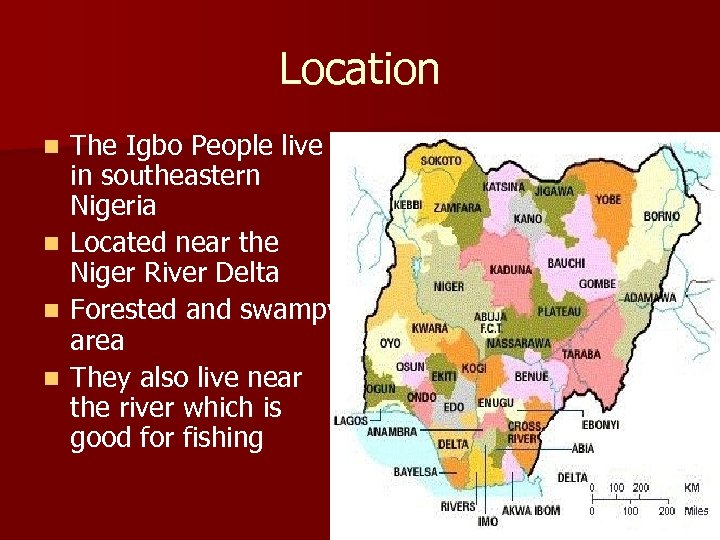 Location n n The Igbo People live in southeastern Nigeria Located near the Niger