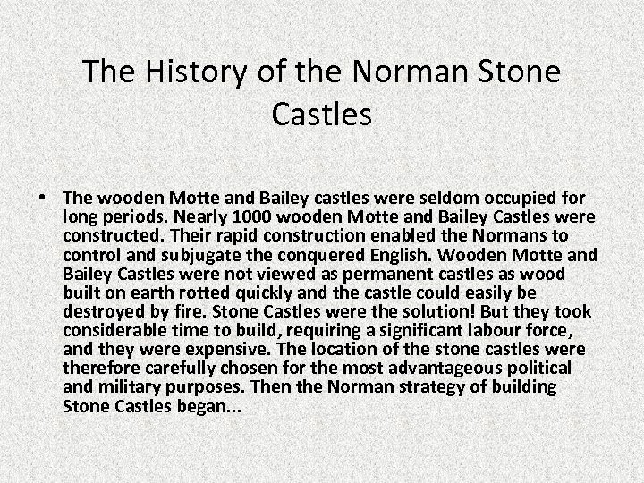 The History of the Norman Stone Castles • The wooden Motte and Bailey castles