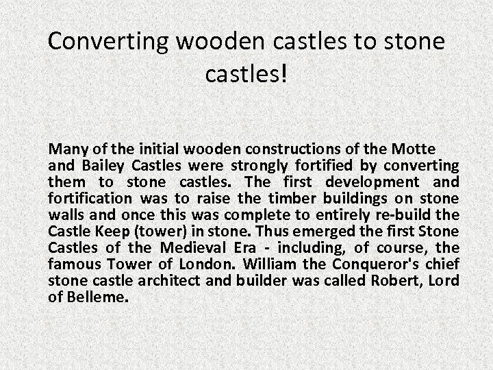 Converting wooden castles to stone castles! Many of the initial wooden constructions of the
