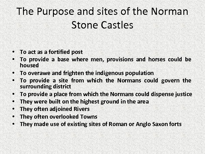 The Purpose and sites of the Norman Stone Castles • To act as a