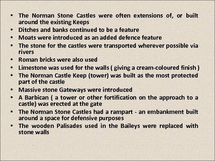 • The Norman Stone Castles were often extensions of, or built around the