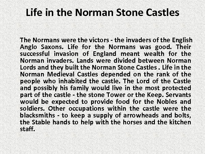 Life in the Norman Stone Castles The Normans were the victors - the invaders