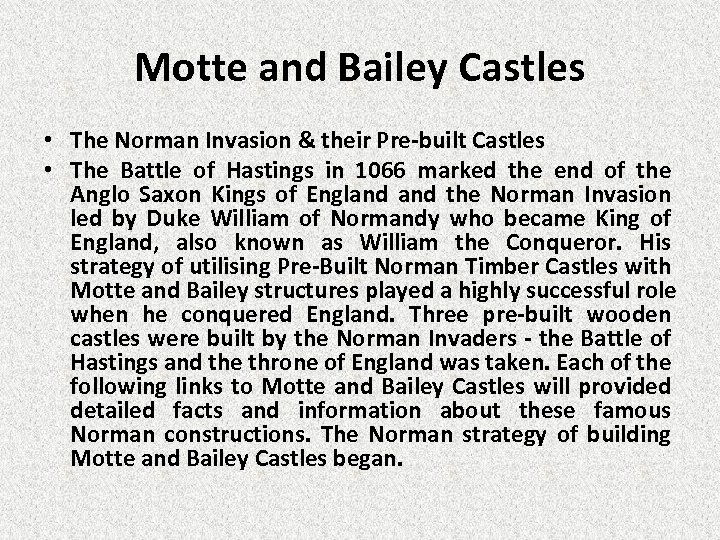 Motte and Bailey Castles • The Norman Invasion & their Pre-built Castles • The