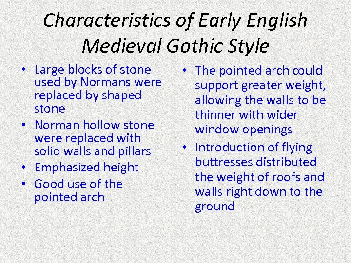 Characteristics of Early English Medieval Gothic Style • Large blocks of stone used by