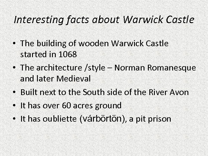 Interesting facts about Warwick Castle • The building of wooden Warwick Castle started in