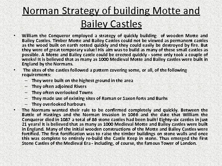 Norman Strategy of building Motte and Bailey Castles • • • William the Conqueror