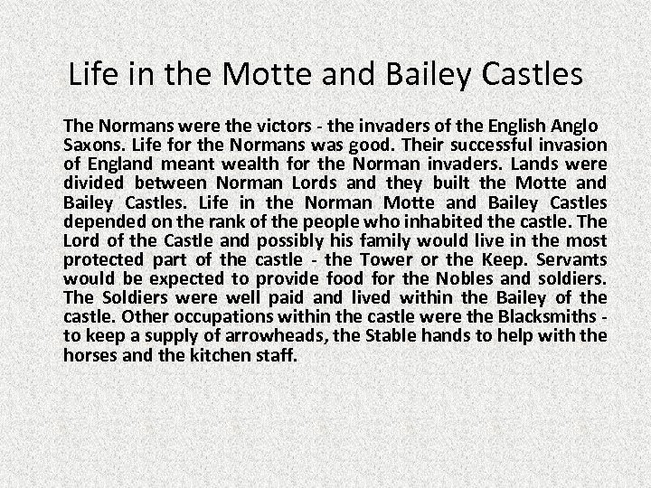 Life in the Motte and Bailey Castles The Normans were the victors - the