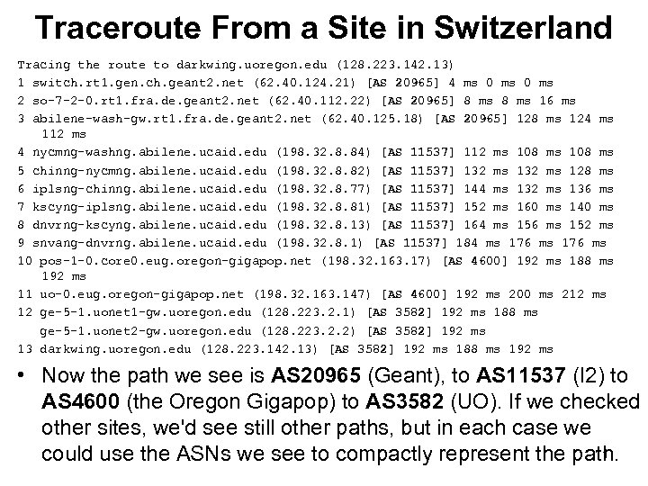 Traceroute From a Site in Switzerland Tracing the route to darkwing. uoregon. edu (128.