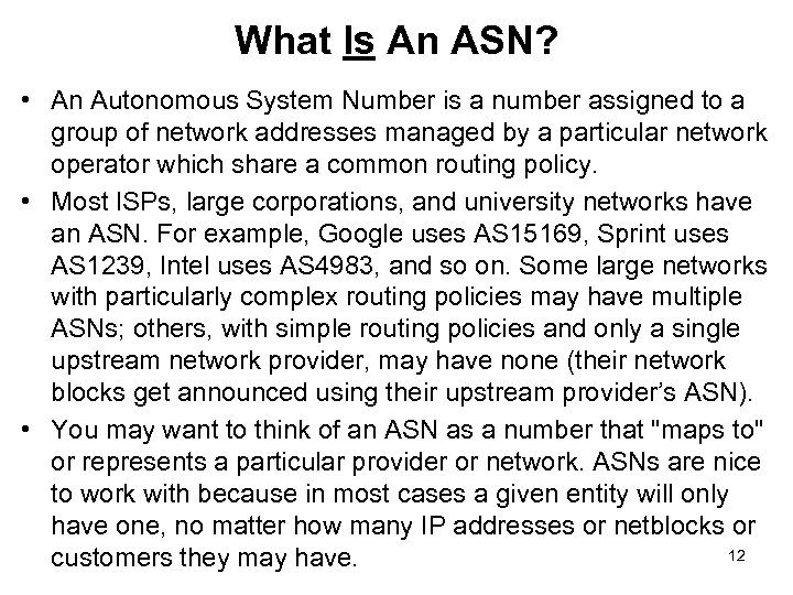 What Is An ASN? • An Autonomous System Number is a number assigned to