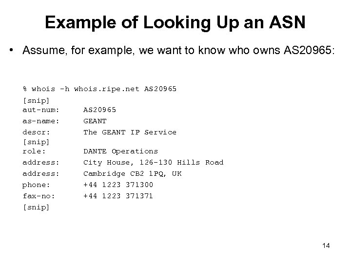 Example of Looking Up an ASN • Assume, for example, we want to know