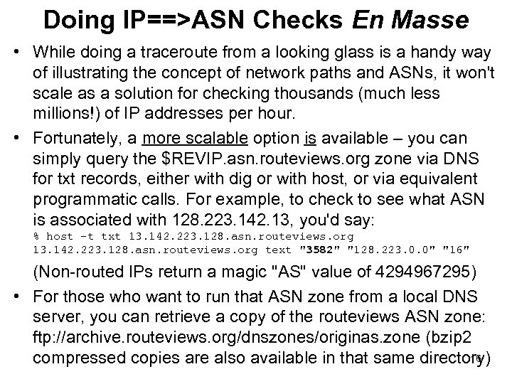 Doing IP==>ASN Checks En Masse • While doing a traceroute from a looking glass