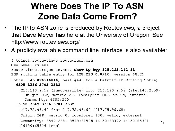 Where Does The IP To ASN Zone Data Come From? • The IP to