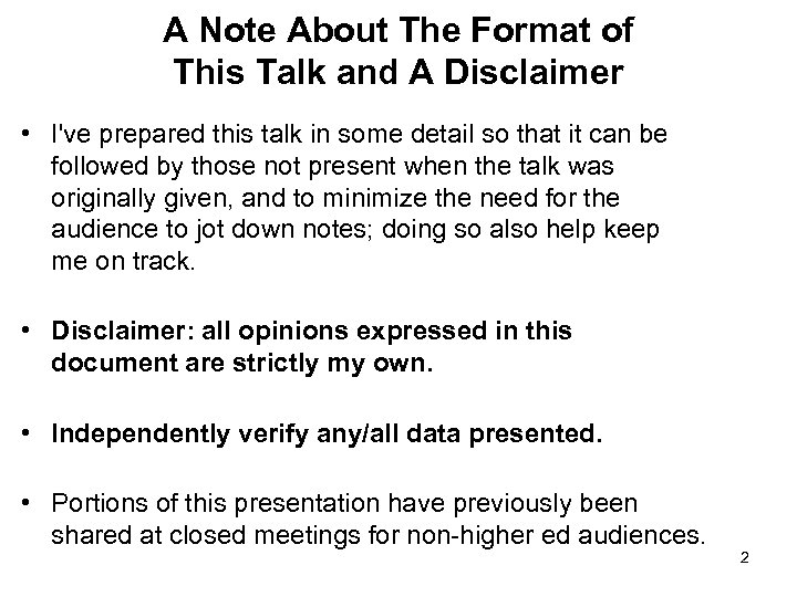 A Note About The Format of This Talk and A Disclaimer • I've prepared