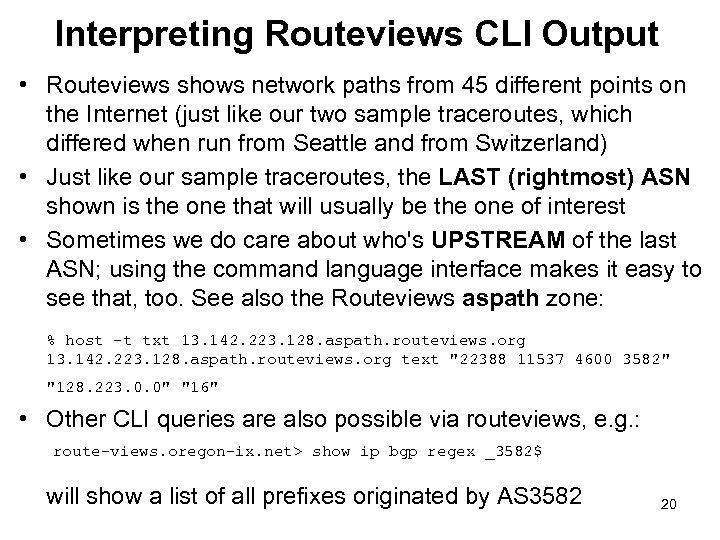 Interpreting Routeviews CLI Output • Routeviews shows network paths from 45 different points on