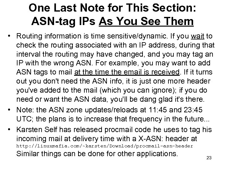 One Last Note for This Section: ASN-tag IPs As You See Them • Routing