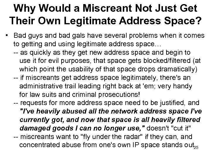 Why Would a Miscreant Not Just Get Their Own Legitimate Address Space? • Bad