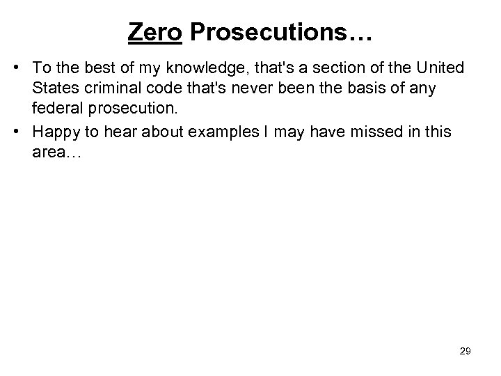 Zero Prosecutions… • To the best of my knowledge, that's a section of the