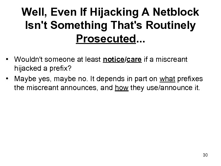 Well, Even If Hijacking A Netblock Isn't Something That's Routinely Prosecuted. . . •