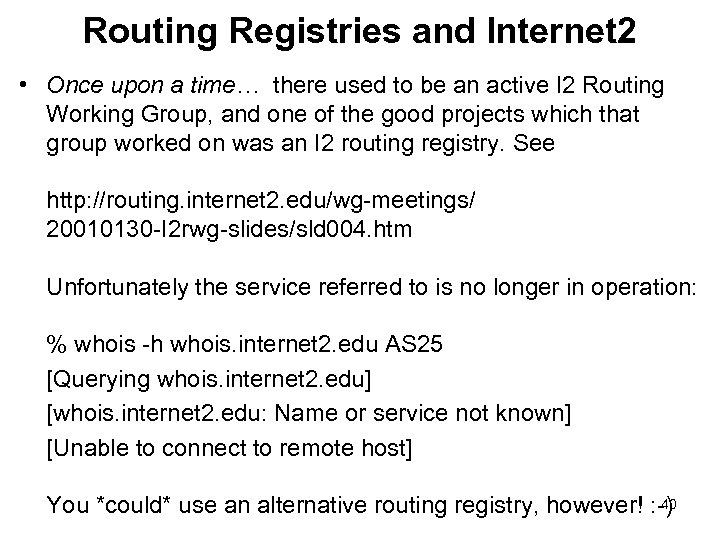 Routing Registries and Internet 2 • Once upon a time… there used to be