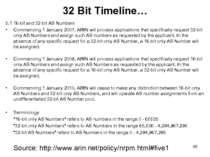32 Bit Timeline… 5. 1 16 -bit and 32 -bit AS Numbers • Commencing