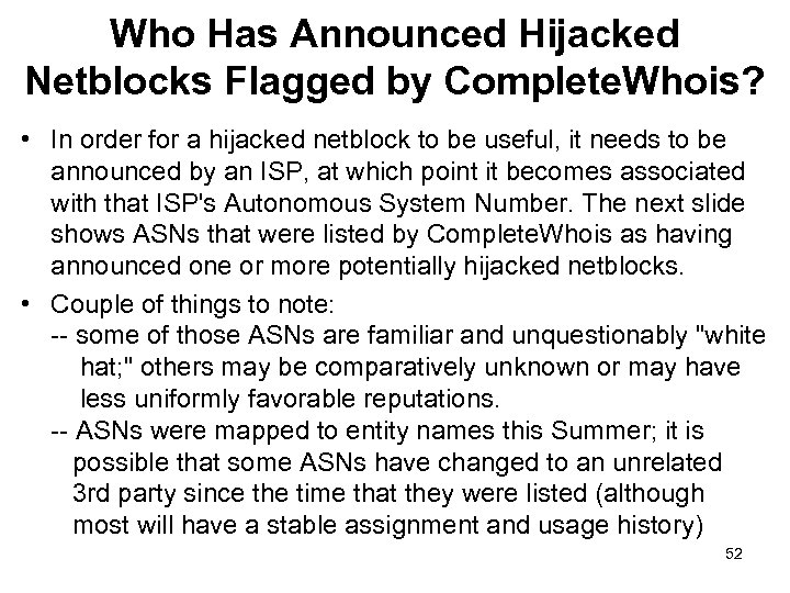 Who Has Announced Hijacked Netblocks Flagged by Complete. Whois? • In order for a