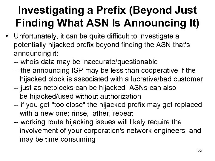 Investigating a Prefix (Beyond Just Finding What ASN Is Announcing It) • Unfortunately, it