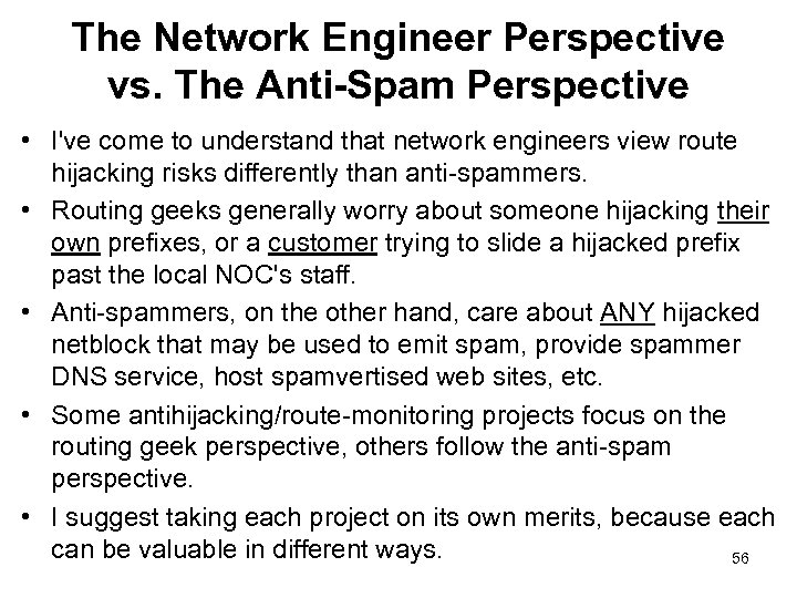 The Network Engineer Perspective vs. The Anti-Spam Perspective • I've come to understand that